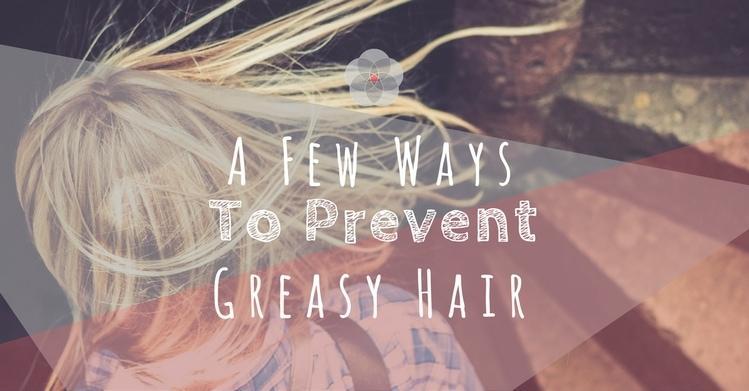 Prevent Greasy Hair