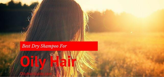 Best Dry Shampoo For Oily Hair