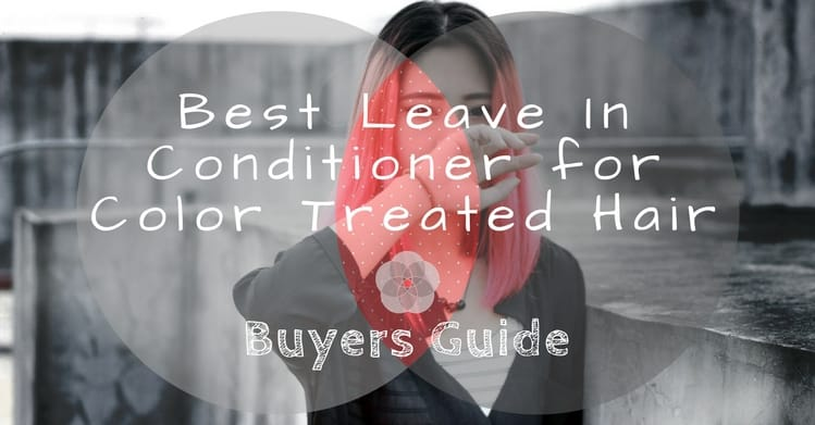 Best Leave In Conditioner for Color Treated Hair
