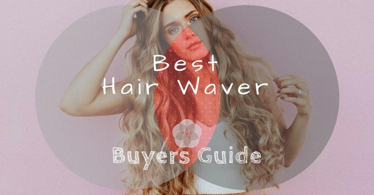 Best Hair Waver